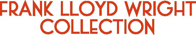 フランク・ロイド・ライト コレクション / FRANK LLOYD WRIGHT COLLECTION